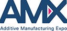 AMX - Additive Manufacturing Expo
